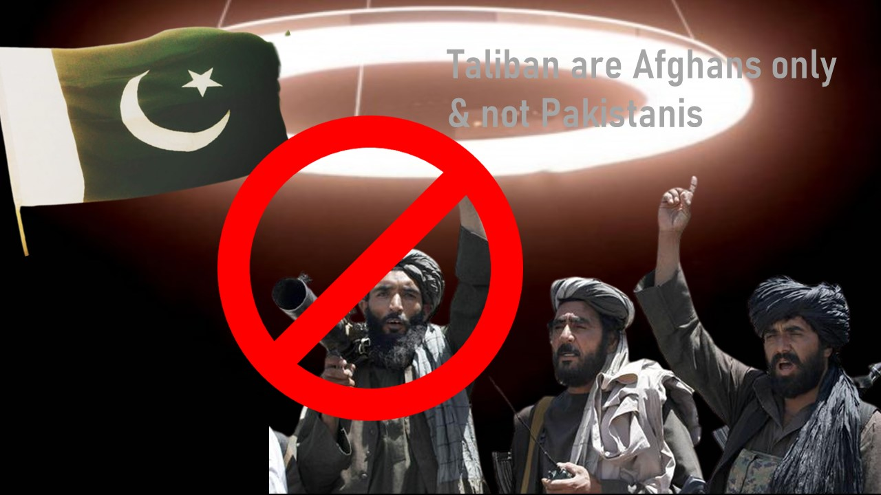 Taliban are Afghans only and not Pakistanis
