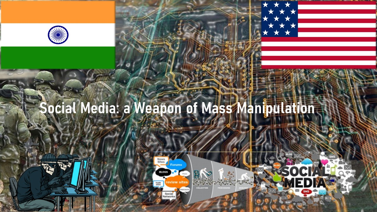 Social Media: A Weapon of Mass Manipulation