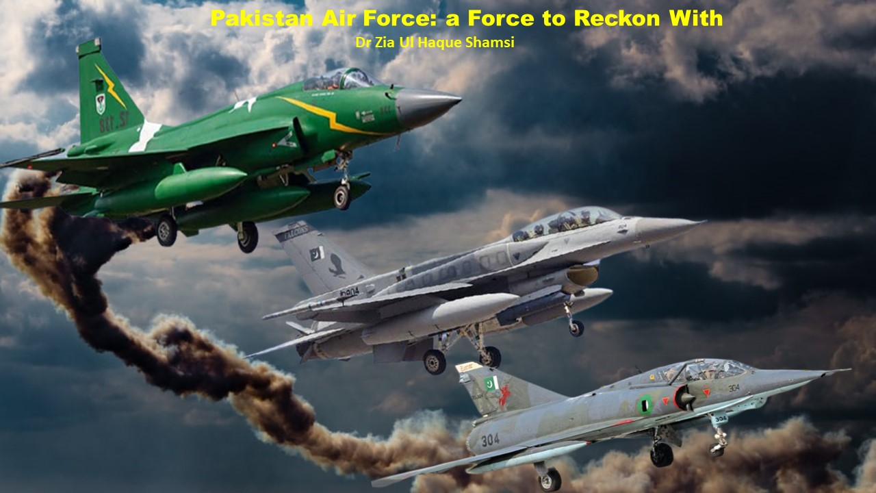 Pakistan Air Force: A Force to Reckon With