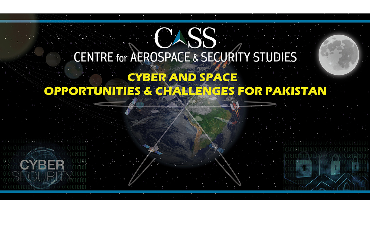 CYBER AND SPACE - OPPORTUNITIES & CHALLENGES FOR PAKISTAN