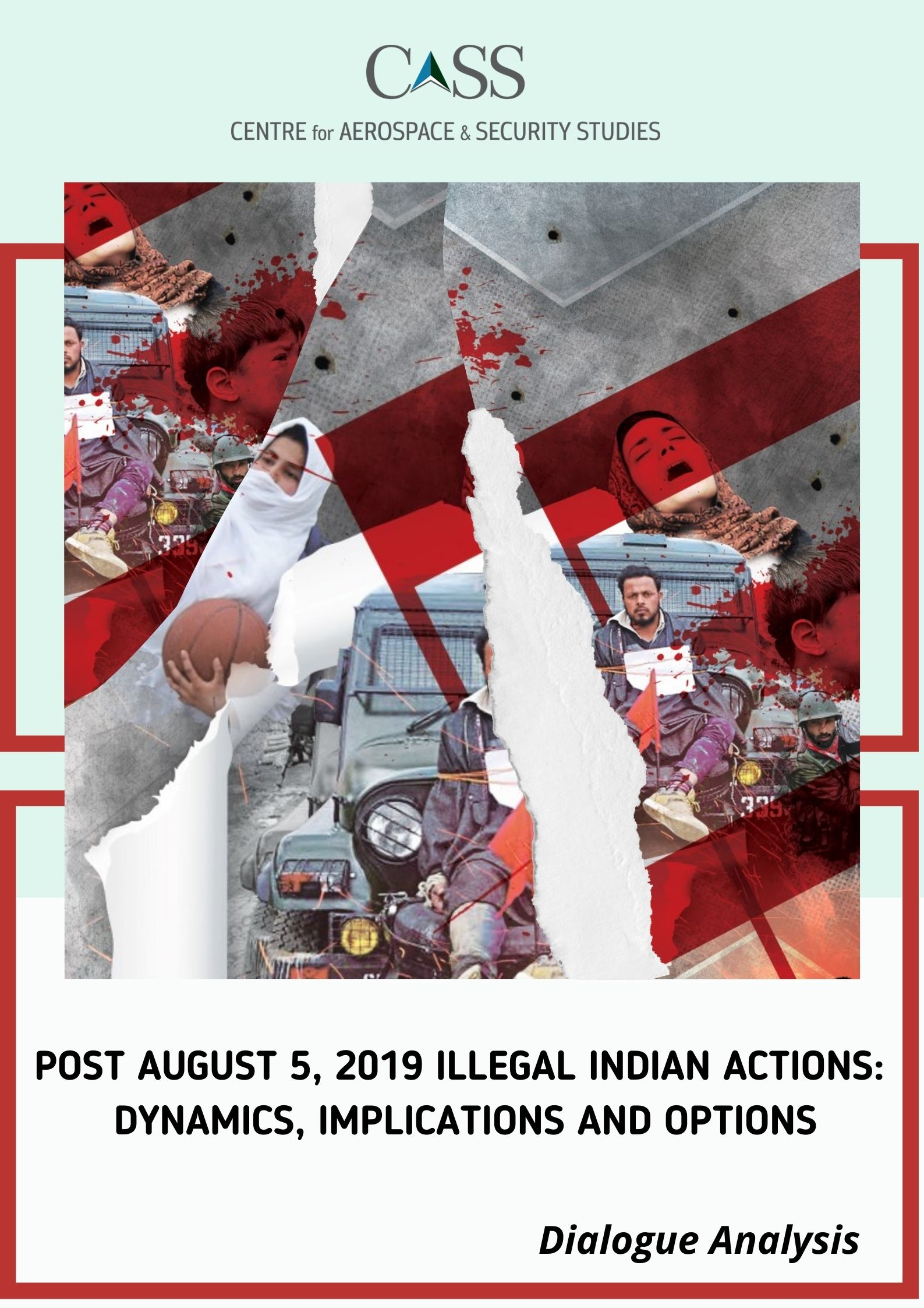 Post August 5, 2019 Illegal Indian Actions: Dynamics, Implications and Options